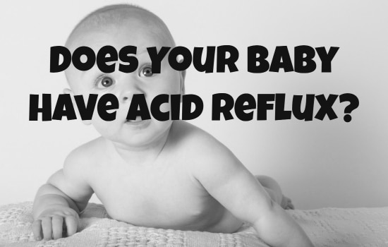 Does Your Baby Have Acid Reflux?