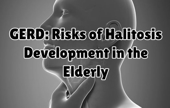 GERD: Risks of Halitosis Development in the Elderly