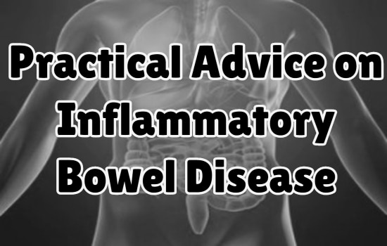 My Practical Advice on Inflammatory Bowel Disease