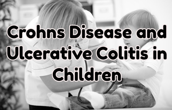 Crohns Disease and Ulcerative Colitis in Children