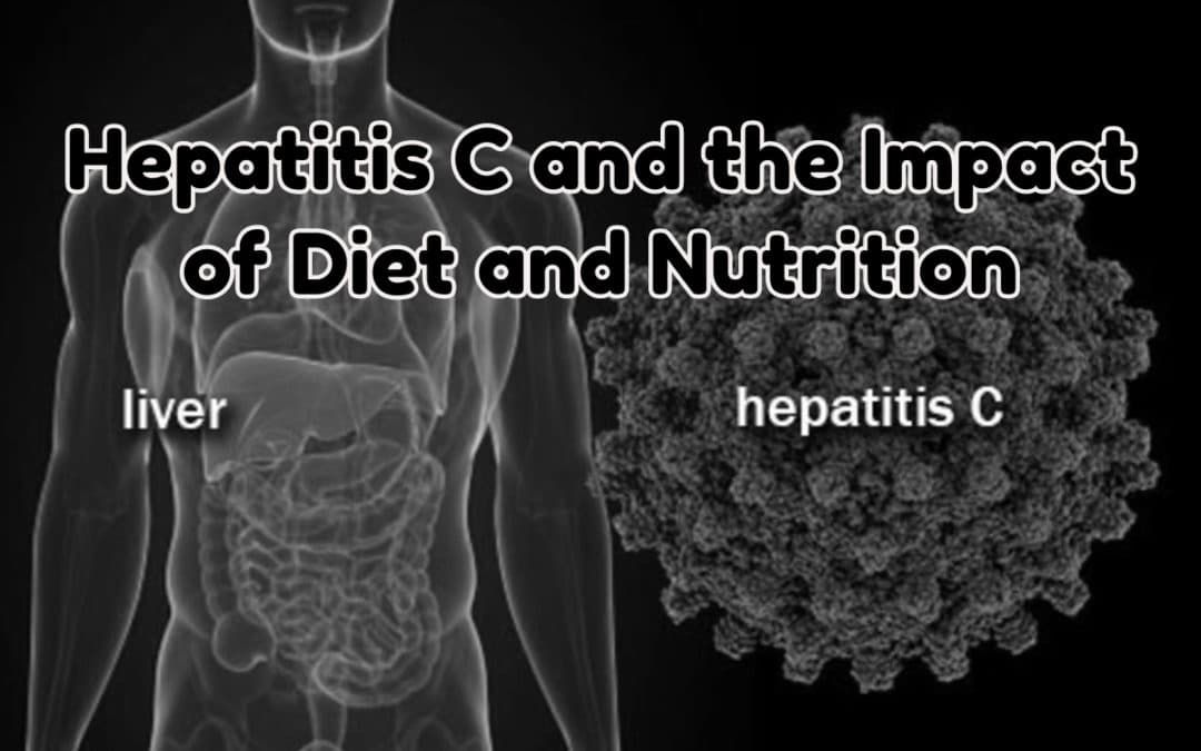 Hepatitis C and the Impact of Diet and Nutrition